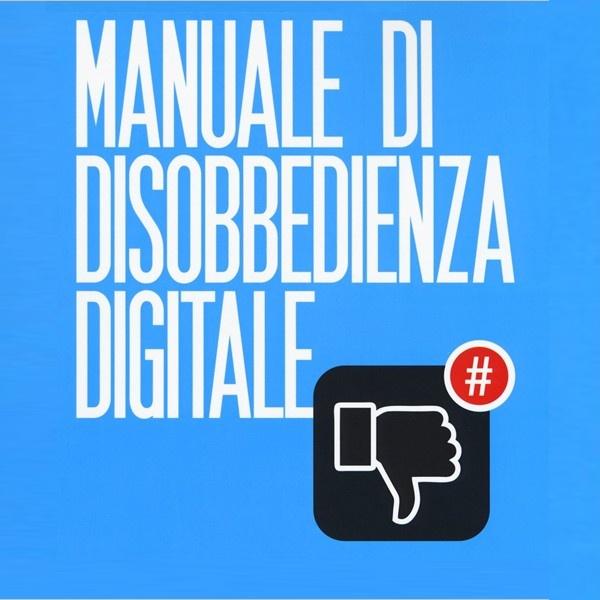 Nicola Zamperini. Manuale di disobbedienza digitale