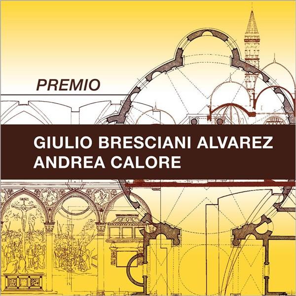 Premio Giulio Bresciani Alvarez e Andrea Calore