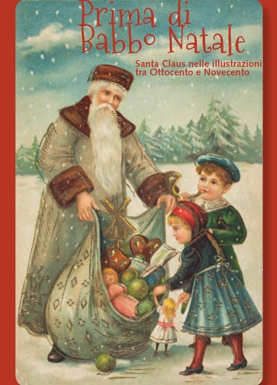 Prima di Babbo Natale. Santa Claus nelle illustrazioni tra Ottocento e Novecento