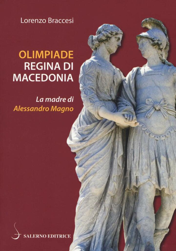Olimpiade regina di Macedonia. La madre di Alessandro Magno